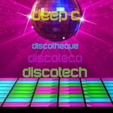 Deep C presents Discotheque Discoteca Discotech. Time travel on the outskirts of Disco.