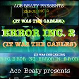 Error Inc. II (The Cables)