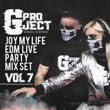 Gproject - JOY MY LIFE-  edm party mix set live 28.2.2018 VISIT OUR WEBSITE www.gprojectmusic.com