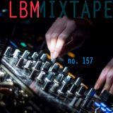 LBM Mixtape 157