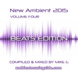 New Ambient 2015 volume 4: Beats Edition mixed by Mike G