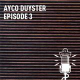 Radio Harlaz - Episode 3 - Ayco Duyster