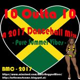 10 Outta 10 - a 2017 Jamaican Dancehall mix by BMC - Pure Summer Vibes