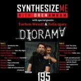 Synthesize Me #195 - 23/10/2016 - Hour 2 - Diorama special