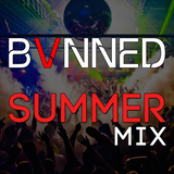 BVNNED presents Summer Mixtape of '15