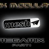 MESH MEGAMIX PART I FROM DJ DARK MODULATOR