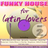 Funky House for Latin Lovers Vol.2 - Mixed by Maurice Buijs