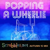 Popping A Wheelie: Scrubbles.net Autumn 2015 Mix