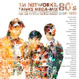 TM NETWORK in the 80's FANKS MEGA-MIX