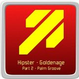 Hipster - Goldenage (Part 2) Palm Groove