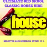 ULTIMATE OLD SKOOL CLASSIC HOUSE VIBE