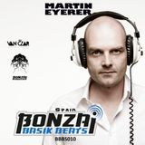 BBBS#010 Bonzai Basik Beats Spain pres. MARTIN EYERER Interview + dj set