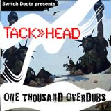 Tack>>Head - One Thousend Overdubs