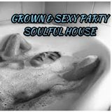 GROWN & SEXY SOULFUL PARTY  2018