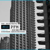 The Architects #010: PFM mixed by Suburban Architecture