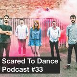 Scared To Dance Podcast #33