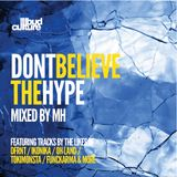 Don't Believe The Hype mixed by MH