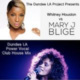 Dundee LA Presents Mary J Blige vs Whitney Houston Power House Club mix