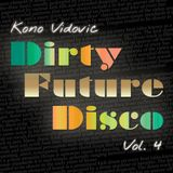 Kono Vidovic - Dirty Future Disco, Vol 4