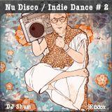 DJ SHUM / ДЖ ШУМ - Nu Disco / Indie Dance #2