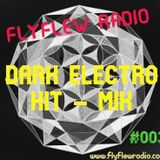 "DARK ELECTRO HIT-MIX #003 - (with DJ Joachim ""THE NIGHTFLY"")"