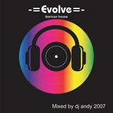 -=Evolve=-   Mixed by dj andy 2007