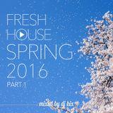 DJ Kix – Fresh House Spring 2016 Part.1
