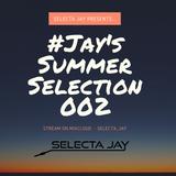 Jay's Summer Selection #002 - by Selecta Jay.mp3