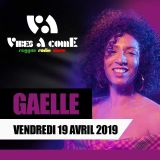 Vibes A Come radio show 19-04-2019 ft. GAELLE