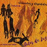"""Gotas de Luz """"Encuentros y despedidas"""" (Programa 39)"""