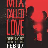 Deejay RT@2014.02.07.Session Mix - Mix Called Love (Synth n` Love Mix)