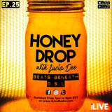 Honey Drop with Lucia Dee - EP.25 - 22-Jan-17