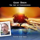 Geoff Dixon - The Art of Consciousness