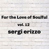 For the Love of Soulful vol. 12