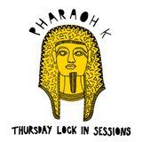 Pharaoh K - Thursday Lock In - Episode 001