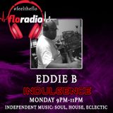 Eddie B - Indulgence on floradio 11.12.17