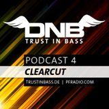 Trust In Bass Podcast 04: Clearcut