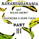 Barabendarama P3: DiVersion & Herr Tulpe