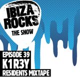 Episode 39: K1R3Y - Ibiza Rocks the Snow Mixtape