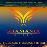 Shamania Music - Release Podcast (003)