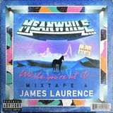 While you're at it... MIXTAPE 4: JAMES LAURENCE