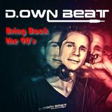 Bring back the 90s Mix - DJ D.ownBeat