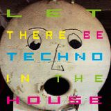 Let there be Techno in the House