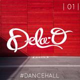 DeLa O  01  #Dancehall