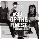 DJ D-VARNZ #30OFTHEFINEST OLDSKOOL CLASSICS