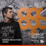 Vaden - 07.10.17 Garage Inflections @ Megapolis FM