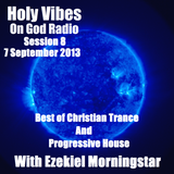 Holy Vibes Session 8 - For God Radio (LAST SHOW - BEST OF Christian Trance & Progressive House)