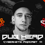 Dub Head - Cybernetic Podcast 111
