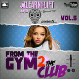 @LearnAsYouLift & @Apparel_89 - From The Gym 2 The Club (Volume.5)