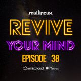 Revive Your Mind Episode 38